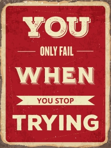 """Retro motivational quote. """" You only fail when tou stop trying"""". Vector illustration"""